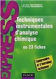 Techniques instrumentales d'analyse chimique - En 23 fiches de Francis Rouessac,Annick Rouessac ( 4 mai 2011 ) - Dunod (4 mai 2011)