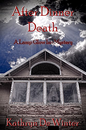 After Dinner Death (A Lamp Glow Inn Mystery Book 1) (English Edition)