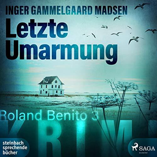 Letzte Umarmung     Rolando Benito 3              Autor:                                                                                                                                 Inger Gammelgaard Madsen                               Sprecher:                                                                                                                                 Claudia Drews                      Spieldauer: 12 Std. und 4 Min.     5 Bewertungen     Gesamt 4,2