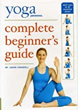 Yoga Journal's Complete Beginners Guide with Pose Encyclopedia