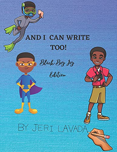 And I Can Write Too!: Black Boy Joy Edition