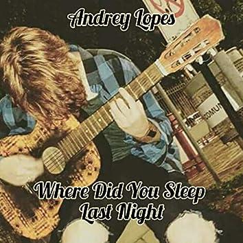 Where Did You Sleep Last Night (Acústico)