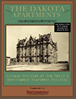 The Dakota Apartments: Vintage Articles of the World's Most Famous Apartment Building