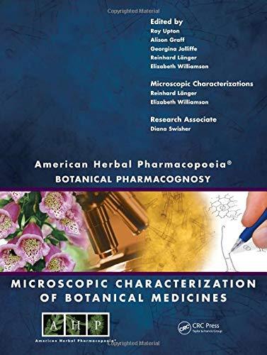 American Herbal Pharmacopoeia: Botanical Pharmacognosy - Microscopic Characterization of Botanical Medicines