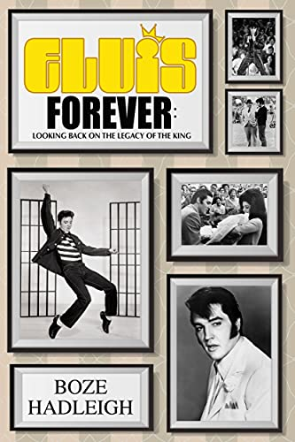Elvis Forever: Looking Back on the Legacy of the King (English Edition)
