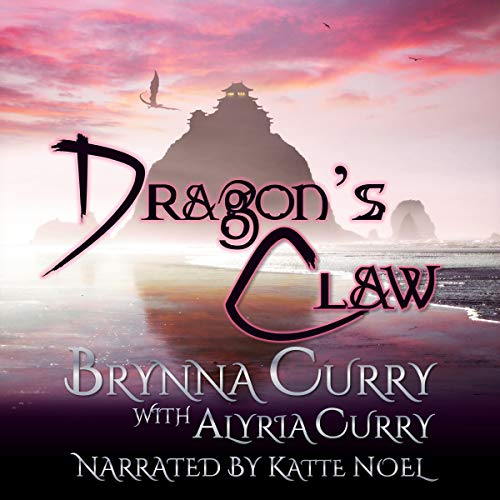 Dragon's Claw Audiobook By Brynna Curry, Alyria Curry cover art