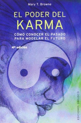 El poder del karma: cómo conocer el pasado para modelar el futuro (NUEVA CONSCIENCIA)