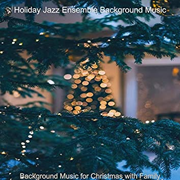 Background Music for Christmas with Family