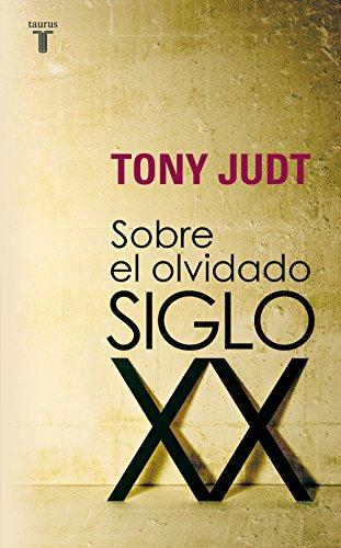 Sobre el olvidado siglo XX (Spanish Edition)