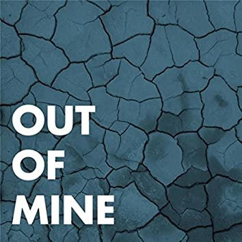 Out of Mine