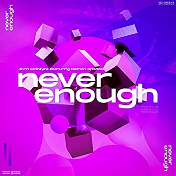 Never Enough (feat. Nathan Grisdale)