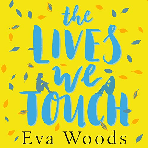 The Lives We Touch                   By:                                                                                                                                 Eva Woods                               Narrated by:                                                                                                                                 Lucy Brownhill                      Length: 10 hrs and 48 mins     29 ratings     Overall 4.8