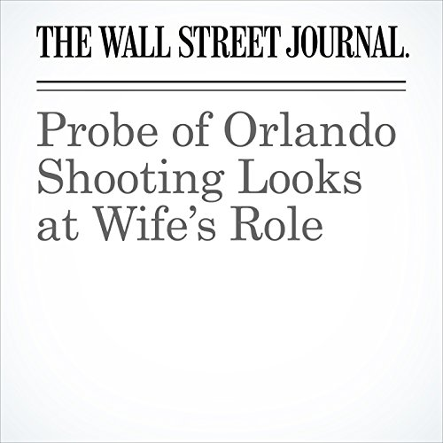 Probe of Orlando Shooting Looks at Wife's Role cover art