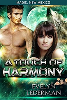 A Touch of Harmony: Magic's Destiny (Magic, New Mexico Book 11) by [Evelyn Lederman]