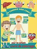 Je connais mon corps Livre de coloriage pour enfants: Anatomie humaine - Organes du corps - Livre de coloriage pour les enfants et les élèves de maternelle