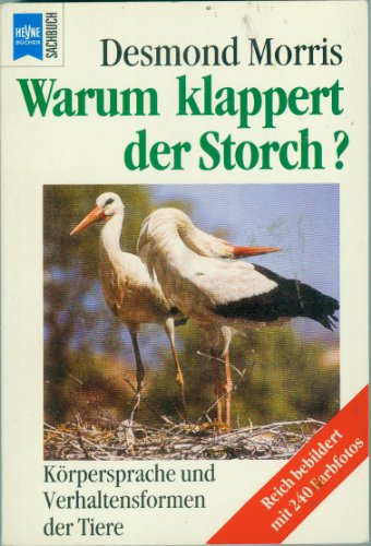 Warum klappert der Storch? - Körpersprache und Verhaltensformen der Tiere
