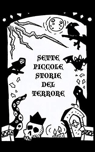 Sette Piccole Storie del Terrore (Italian Edition)