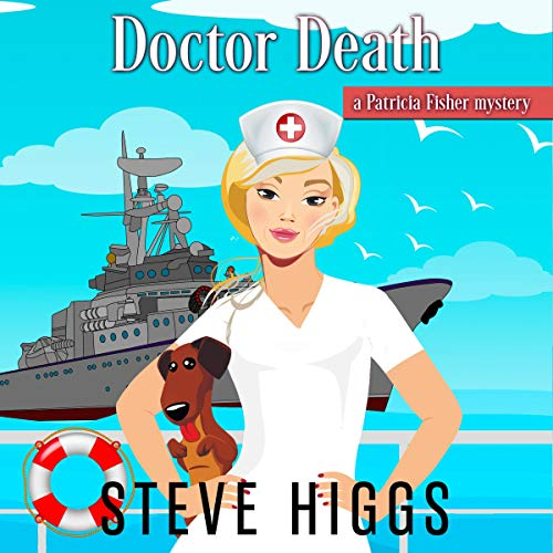 Doctor Death (A Patricia Fisher Mystery) Audiobook By Steve Higgs cover art