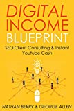 DIGITAL INCOME BLUEPRINT: SEO Client Consulting & Instant Youtube Cash (English Edition)