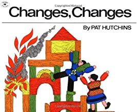 Changes, Changes (Aladdin Picture Books) by Pat Hutchins(1987-04-30)