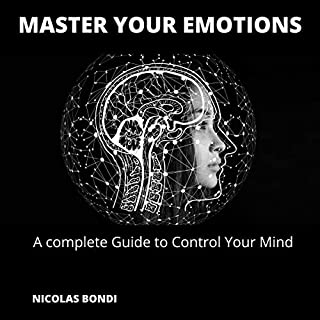 Master You Emotions: A Complete Guide to Control Your Mind cover art