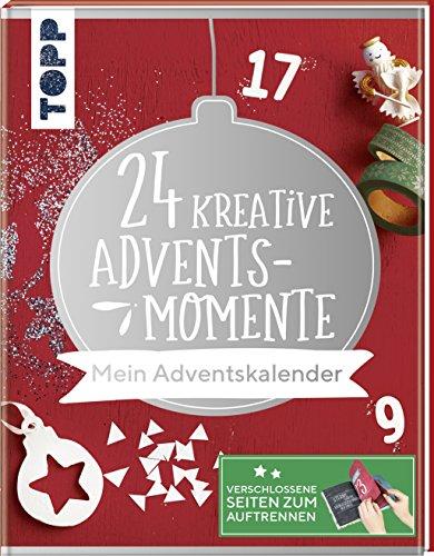 24 kreative Adventsmomente. Mein Adventskalender: Das Adventskalender-Buch. Verschlossene Seiten zum Auftrennen. Eine Bastelidee für jeden Tag im Advent