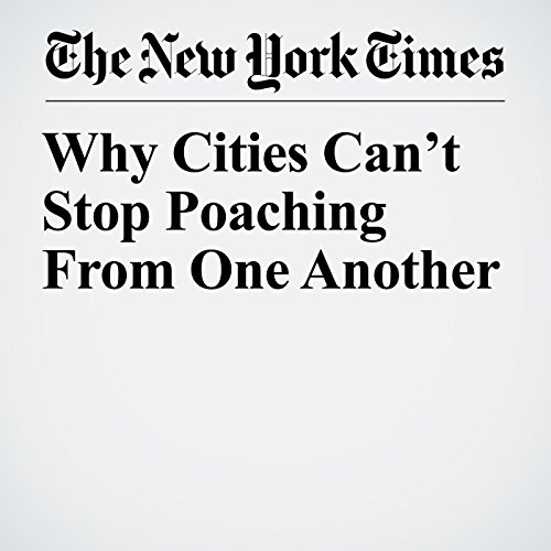 Why Cities Can't Stop Poaching From One Another copertina