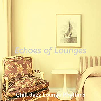 Echoes of Lounges