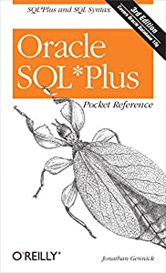 Oracle SQL*Plus Pocket Reference: A Guide to SQL*Plus Syntax (Pocket Reference (O'Reilly))