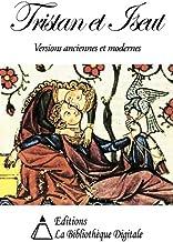 Tristan et Iseut - Version Anciennes et Modernes (French Edition)