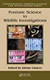 Forensic Science in Wildlife Investigations (International Forensic Science and Investigation)