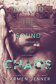 Toward the Sound of Chaos by [Carmen Jenner, Hang Le, Lauren McKellar]