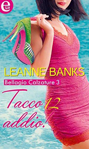 Tacco 12, addio! (eLit) (Bellagio Calzature Vol. 3)