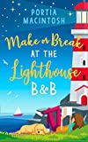 Make or Break at the Lighthouse B & B: An utterly perfect, uplifting rom com!
