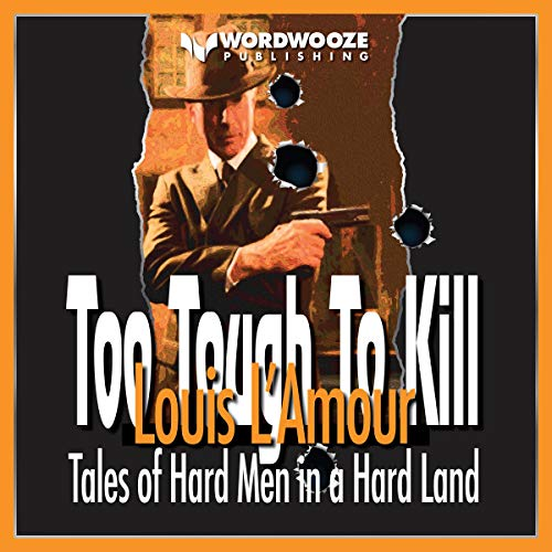 Too Tough to Kill     Tales of Hard Men in a Hard Land              By:                                                                                                                                 Louis L'Amour                               Narrated by:                                                                                                                                 Randal Schaffer                      Length: 6 hrs and 21 mins     Not rated yet     Overall 0.0