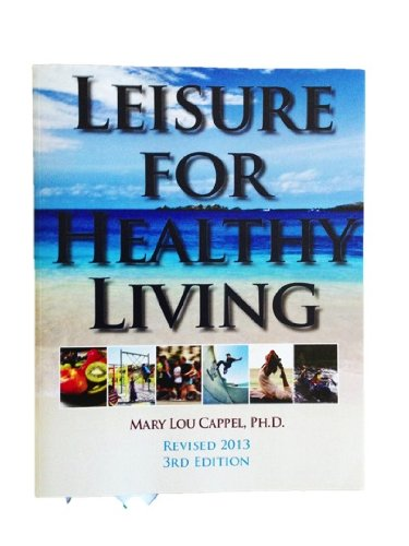 Compare Textbook Prices for Leisure for Healthy Living  Revised 2013 3rd Edition ISBN 9780840113986 by Dr. Mary Lou Cappel