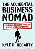 The Accidental Business Nomad: A Survival Guide for Working Across A Shrinking Planet presentation remotes Apr, 2021