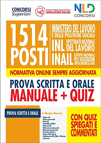 1514 posti Ministero del lavoro e delle politiche sociali, INL e INAIL. Manuale + Quiz per la prova scritta e orale con quiz spiegati e commentati