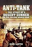 Anti-Tank: The Story of a Desert Gunner in the Second World War