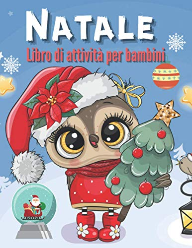 Natale Libro di attività per bambini: Libro delle attività natalizie per ragazzi e ragazze dai 4 agli 8 anni - Idea regalo - (Labirinti, Punto per punto, Colorazione) e altro