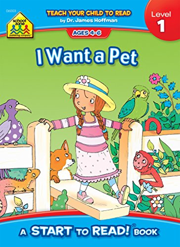 School Zone - I Want a Pet, Start to Read!® Book Level 1 - Ages 4 to 6, Rhyming, Early Reading, Vocabulary, Sentence Structure, Picture Clues, and More (School Zone Start to Read!® Book Series)