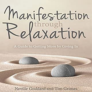 Manifestation Through Relaxation: A Guide to Getting More by Giving In cover art