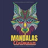 Mandalas Animaux: 100 Mandalas Animaux - Livre de coloriage: Relaxation : Colorier les dessins d'animaux. Livre de coloriage pour adulte avec animaux ... (Lions, éléphants, hiboux, chiens, chats...)