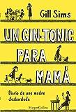 Un gin-tonic para mamá....