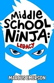 Middle School Ninja: Legacy (Volume 1)