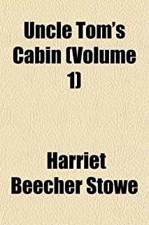 Uncle Tom's Cabin, or Life Among the Lowly (Volume 1)