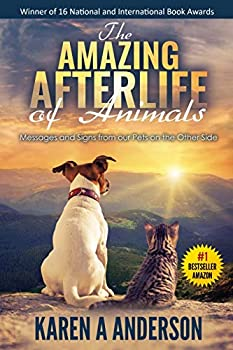 The Amazing Afterlife of Animals  Messages and Signs From Our Pets On The Other Side