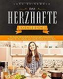 Das Herzhafte Kochbuch: Die besten 50 herzhaften, leckeren und schmackhaften Rezepte für die einfache, schnelle und gesunde Küche in einem Buch.