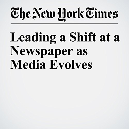 Leading a Shift at a Newspaper as Media Evolves audiobook cover art