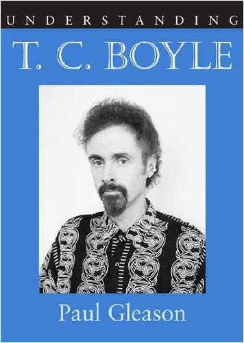 Understanding T.C. Boyle (Understanding Contemporary American Literature)